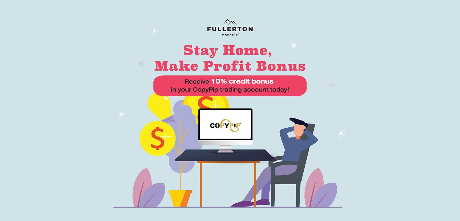 Stay Home Make Profit Bonus